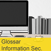 InfoGuard Security Awareness eLearning Glossar Informationssicherheit